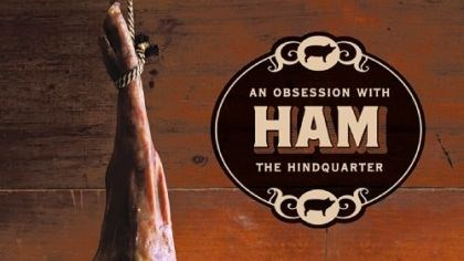 """An Obsession With Ham, The Hind Quarter,"" by Bruce Weinstein and Mark Scarbrough (Stewart, Tabori & Chang; $29.95)"