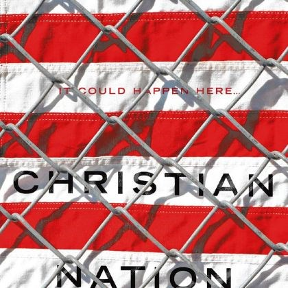 "'Christian Nation' (2013) by Frederic Rich ""Christian Nation"" follows the rise of an authoritarian theocracy in the United States."