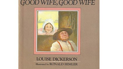 """Good Wife, Good Wife."" ""Good Wife, Good Wife"" by Louise McClenathan (pen name Louise Dickerson), published in 1977."