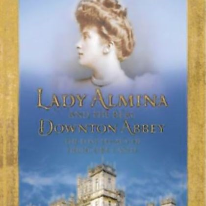 'Lady Almina and the Real Downton Abbey'