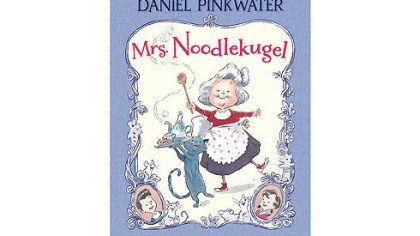 """Mrs. Noodlekugel"" ""Mrs. Noodlekugel,"" written by Daniel Pinkwater and illustrated by Adam Stower."
