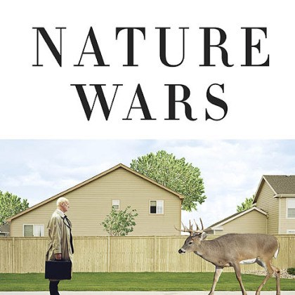 "'Nature Wars' ""Nature Wars"" (2012) by Jim Sterba."
