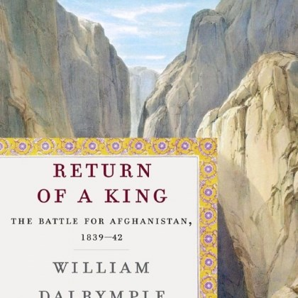"""Return of a King"" by William Dalrymple"