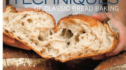 'The Fundamental Techniques of Classic Bread Baking'