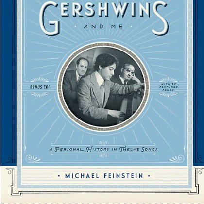 "'The Gershwins and Me' ""The Gershwins and Me"" (2012) by Michael Feinstein."