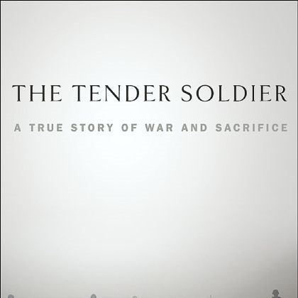 'The Tender Soldier'