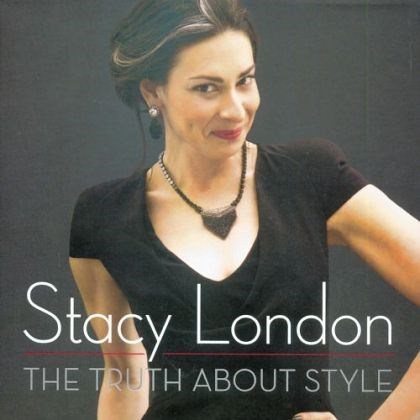 "'The Truth About Style' Stacy London's ""The Truth About Style"""