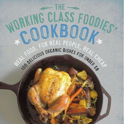 'The Working Class Foodies Cookbook'