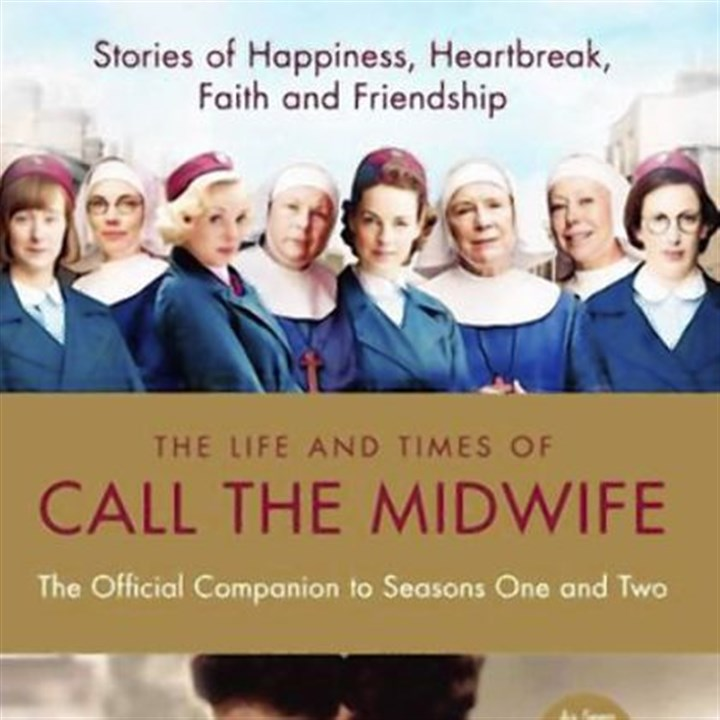 "Companion Book to the PBS Series: ""Call the Midwife"""