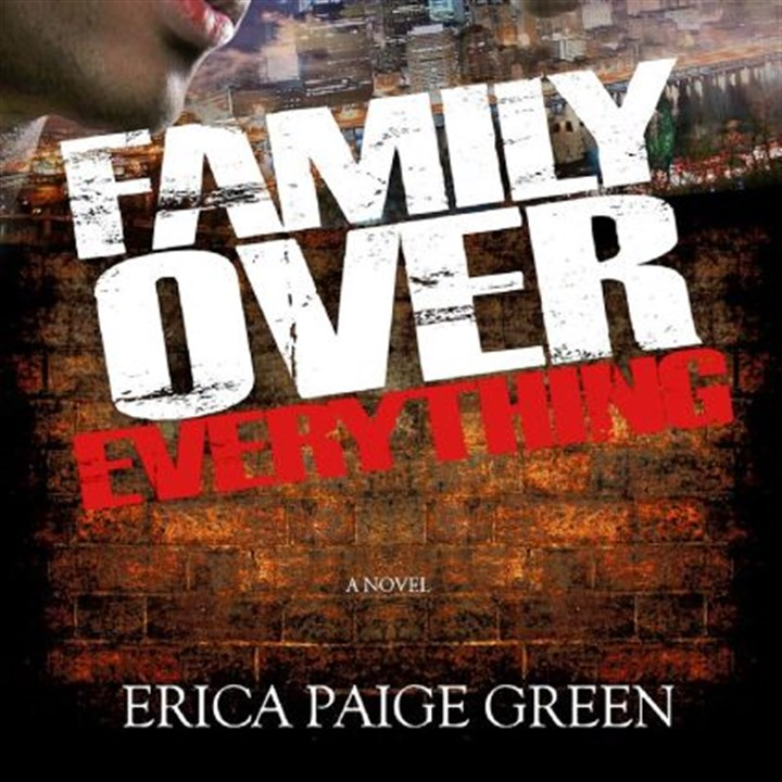 "'Family Over Everything' ""Family Over Everything"" by Erica Paige Green of Northview Heights."