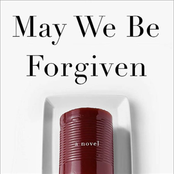 "'May We Be Forgiven' ""May We Be Forgiven"" (2012) by A.M. Homes."