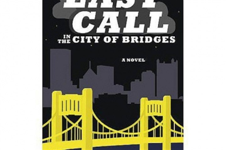Salvatore Pane's 'Last Call in the City of Bridges' Salvatore Pane puts a Pittsburgh-centric spin on the archetype of novels about feckless youth.