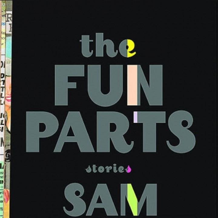 "'The Fun Parts' In ""The Fun Parts,"" Sam Lipsyte's stories of deluded losers in downward spirals are lovingly leavened with tart humor."