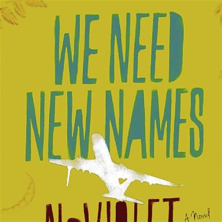 "'We Need New Names' ""We Need New Names,"" the debut novel by NoViolet Bulawayo."