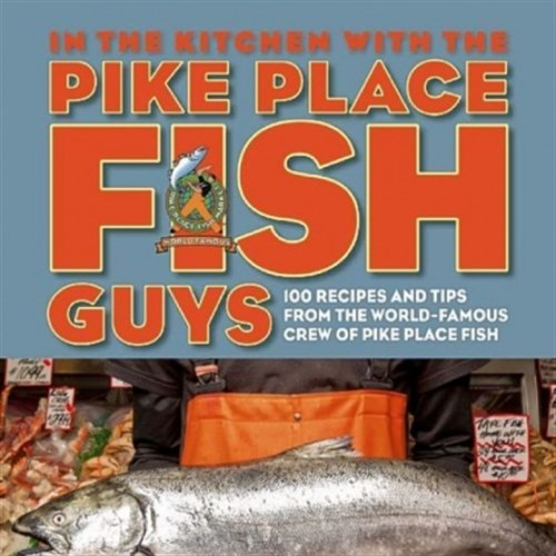 The 39 pike place fish 39 cookbook will fly off shelves for The fish place