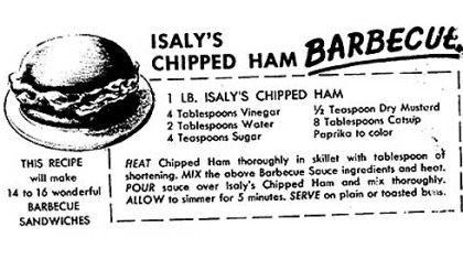 BBQ This is the recipe for Isaly's Chipped Ham Barbecue sent by reader Judy Melvin of Oakmont.