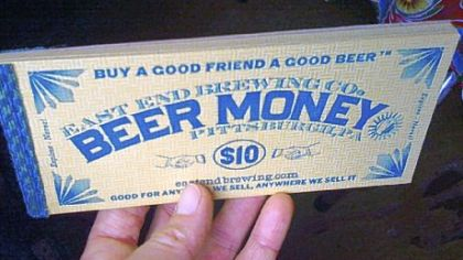 Beer money For $1,000 now, you, too, can get 50 $10 and 25 $20 vouchers for brew and stuff from East End Brewing Co.