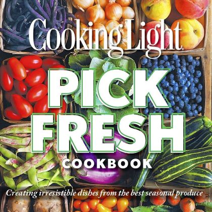 "'Cooking Light Pick Fresh' ""Cooking Light Pick Fresh Cookbook."""