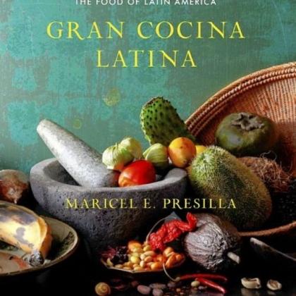 """'Gran Cocina Latina' """"Gran Cocina Latina"""" by Maricel E. Presilla."""