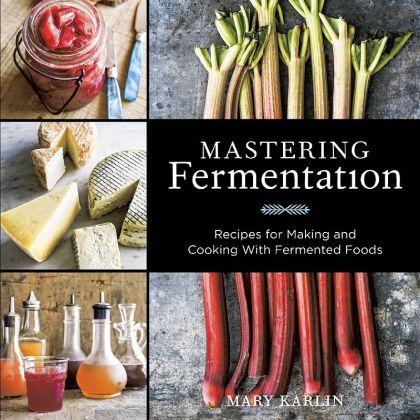 "'Mastering Fermentation' ""Mastering Fermentation"" by Mary Karlin."
