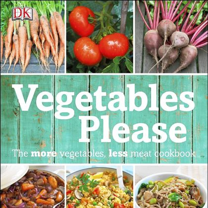 "'Vegetables Please' ""Vegetables Please: The More Vegetables, Less Meat Cookbook."""