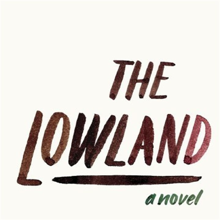 """The Lowland,"" by Jhumpa Lahiri. ""The Lowland,"" by Jhumpa Lahiri."