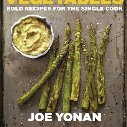 """Eat Your Vegetables"" by Joe Yonan. ""Eat Your Vegetables"" by Joe Yonan."