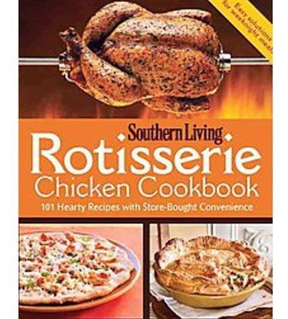 "southernlivingfood This is the cover of the "" Southern Living Rotisserie Chicken Cookbook. """
