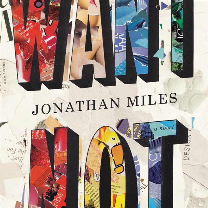 "'Want Not' by Jonathan Miles ""Want Not"" by Jonathan Miles."