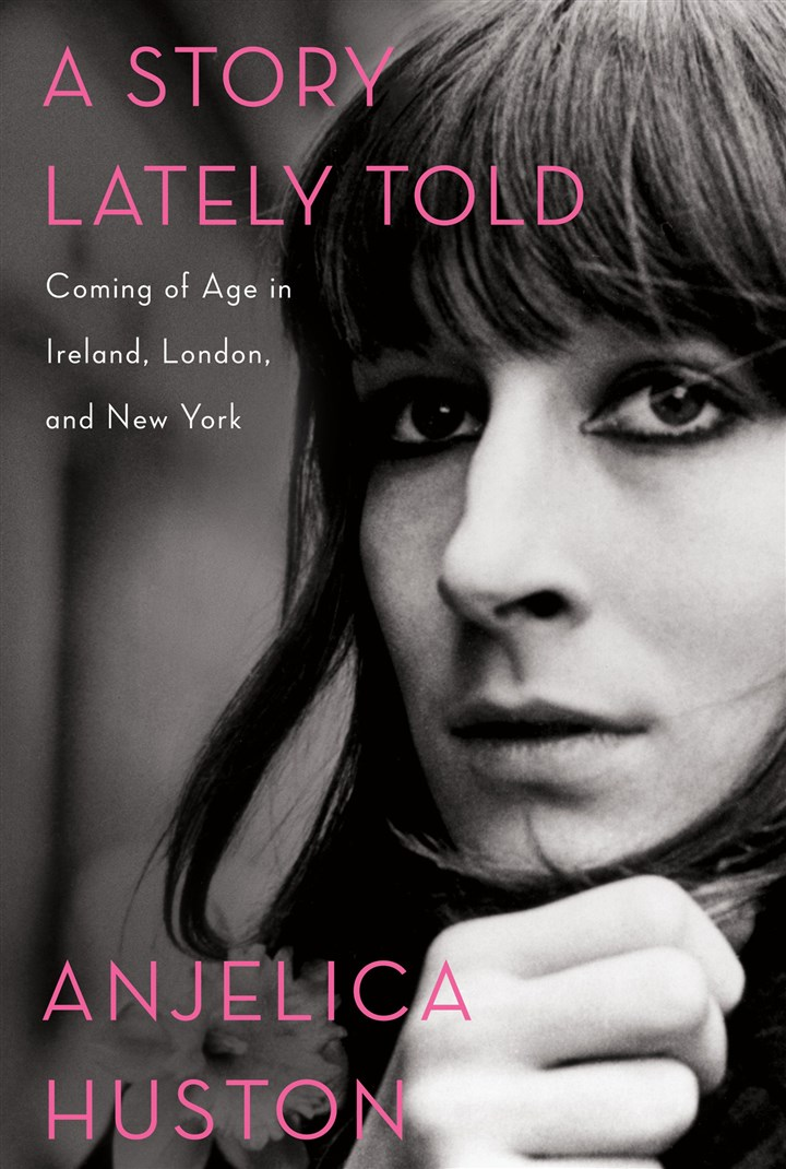 "Huston2-1 ""A Story Lately Told: Coming of Age in Ireland, London, and New York"" by Anjelica Huston."