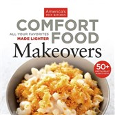 "This is the cover of ""Comfort Food Makeovers"" from the editors of America's Test Kitchen"