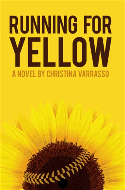 "20131201Varrasso2 ""Running for Yellow,"" a novel by Christina Varrasso."