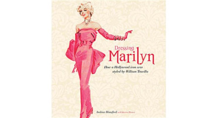 "Book ""Dressing Marilyn: How a Hollywood icon was styled by William Travilla"" by Andrew Hansford."