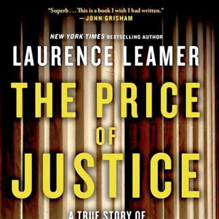 "'The Price of Justice: A True Story of Greed and Corruption' ""The Price of Justice: A True Story of Greed and Corruption"" by Laurence Leamer, Times Books/Henry Holt ($30)."