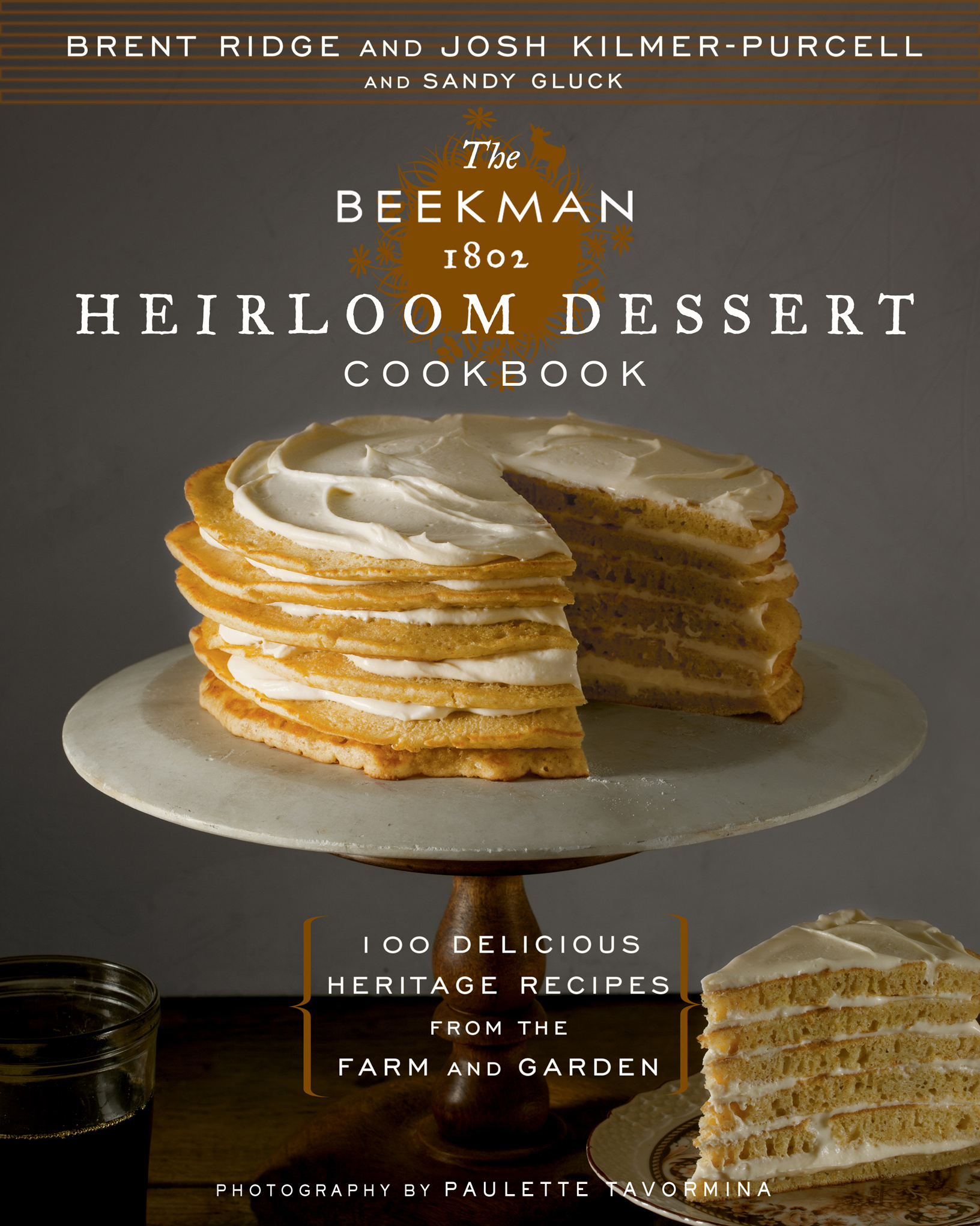 "Book cover The cover of ""The Beekman 1802 Heirloom Dessert Cookbook: 100 Delicious Recipes from the Farm and Garden"" by Brent Ridge and Josh Kilmer-Purcell and Sandy Gluck."