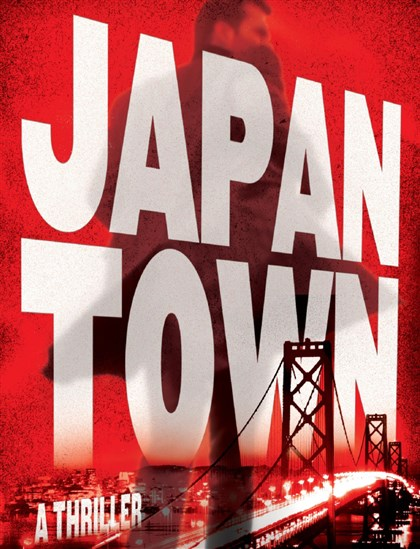 """Japantown: A Thriller"" book cover ""Japantown: A Thriller"" follows the story of a San Francisco-based American antique dealer with strong ties to Japan and clues to a horrible crime committed by a secret society of ancient killers."