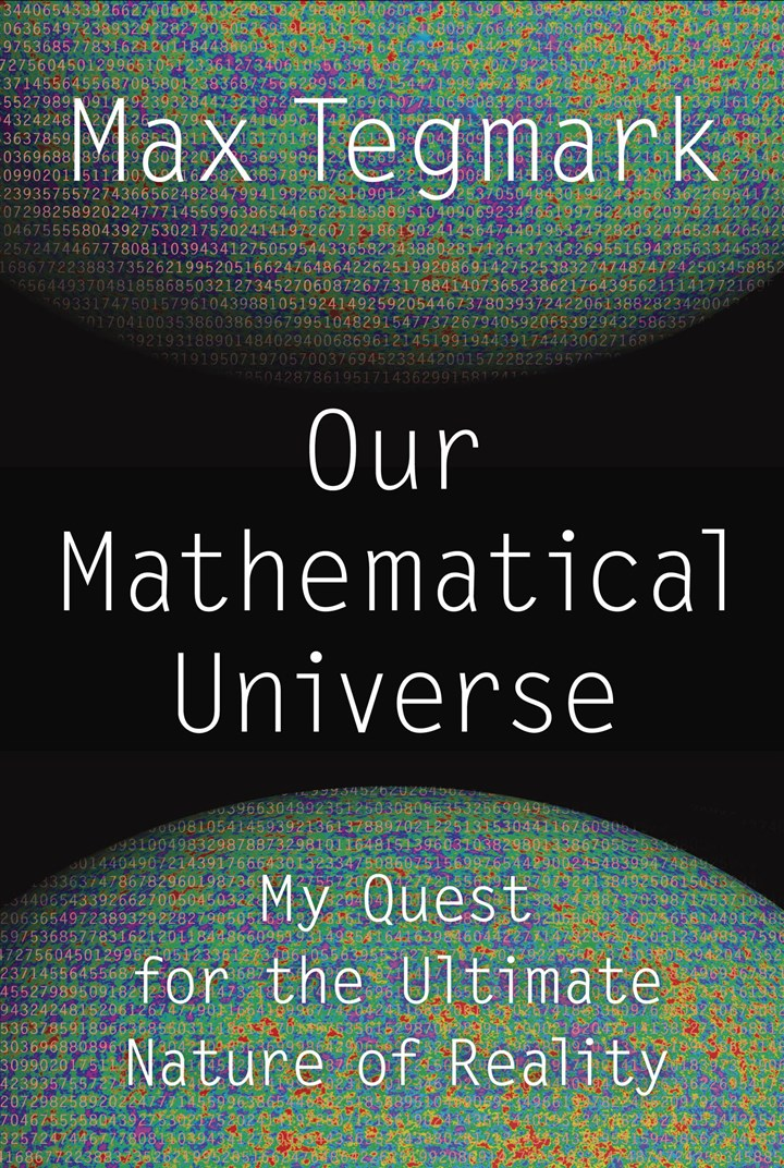 "'Our Mathematical Universe'  ""Our Mathematical Universe"" takes readers on a roller coaster ride through cosmology, quantum mechanics, parallel universes, sub-atomic particles and the future of humanity."