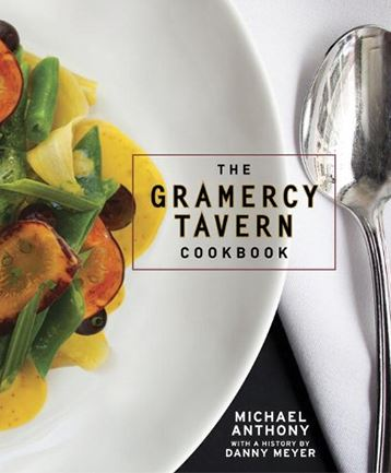 "'The Gramercy Tavern Cookbook' ""The Gramercy Tavern Cookbook"" by Michael Anthony."
