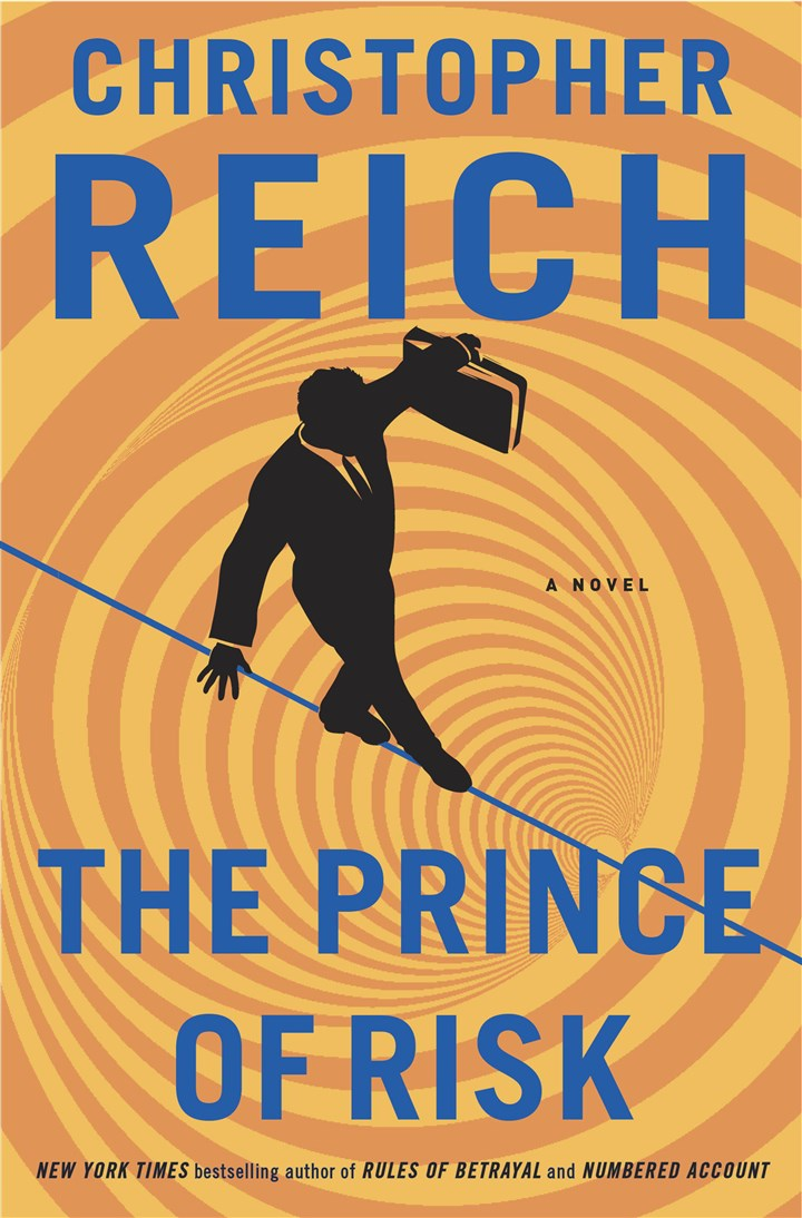 """The Prince of Risk"" by Christopher Reich ""The Prince of Risk"" by Christopher Reich"