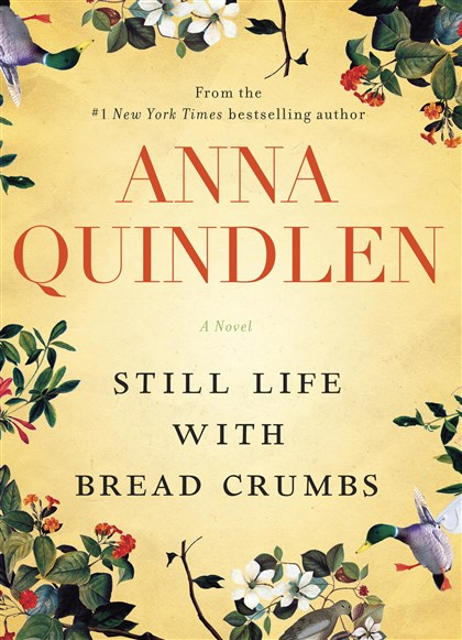 "Quindlen2 ""Still Life With Bread Crumbs"" b Anna Quindlen."