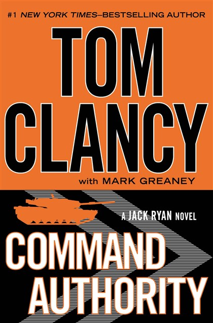 "'Command Authority' by Tom Clancy ""Command Authority"" by Tom Clancy (with Mark Greaney)."