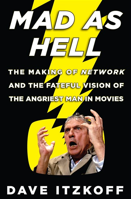 "'Mad As Hell' by Dave Itzkoff ""Mad As Hell"" by Dave Itzkoff."