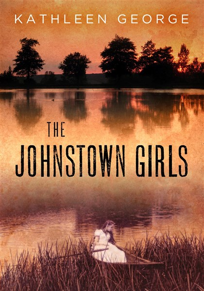 "'The Johnstown Girls' by Kathleen George ""The Johnstown Girls"" by Kathleen George."