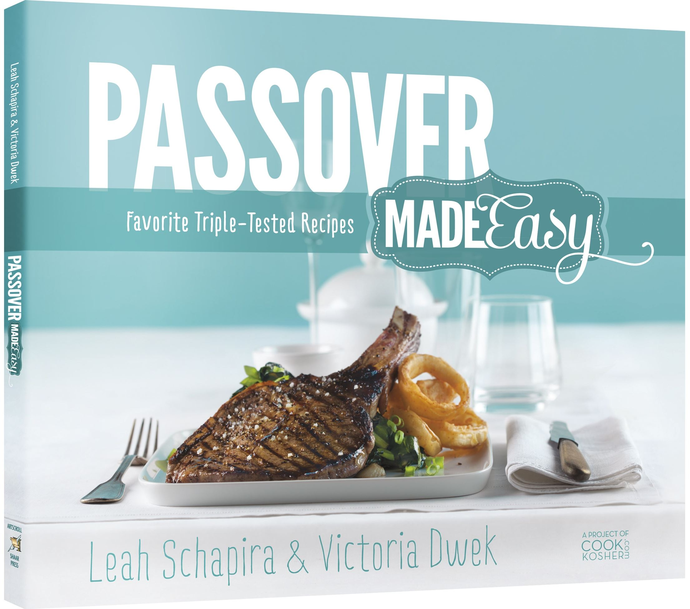 "Passover Made Easy_PB_final.indd ""Passover Made Easy"" by Leah Schapira and Victoria Dwek."
