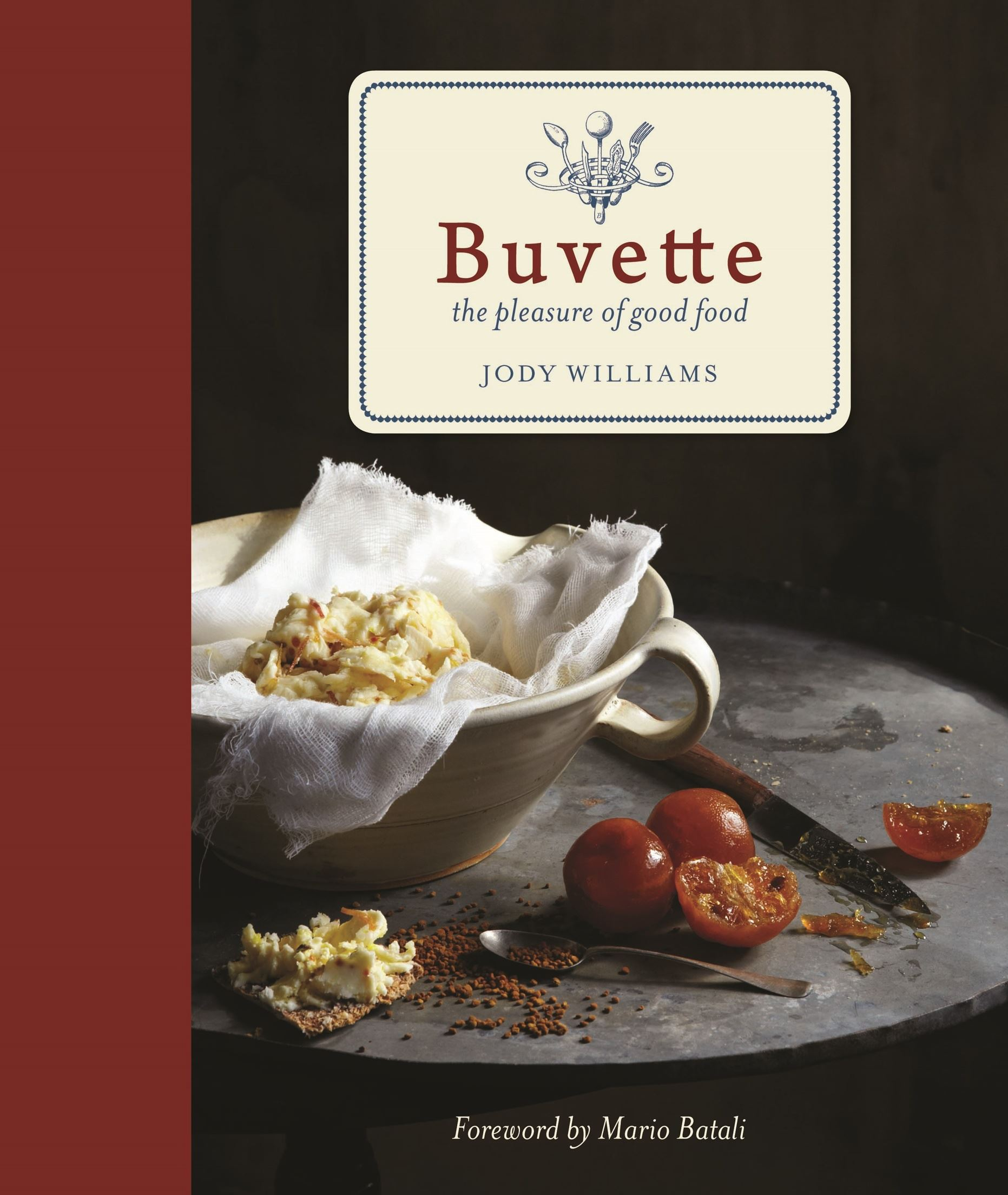 "Buvette ""Buvette: The Pleasure of Good Food"" by Jody Williams (Grand Central Life & Style; April 22, 2014; $30)"