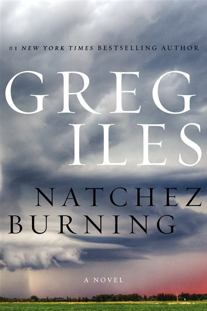 "20140525Iles1 "" Natchez Burning "" by Greg Iles."