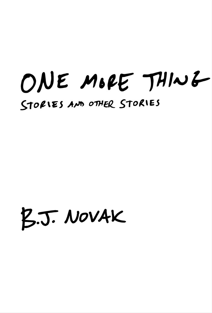 "Novak2-1 ""One More Thing"" by B.J. Novak"