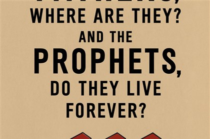 """Your Fathers, Where Are They? And the Prophets, Do They Live Forever?"" by Dave Eggers"