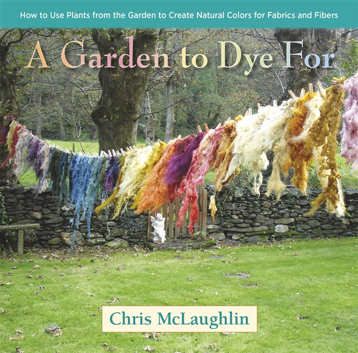 """A Garden to Dye For"" by Chris McLaughlin. ""A Garden to Dye For"" by Chris McLaughlin."