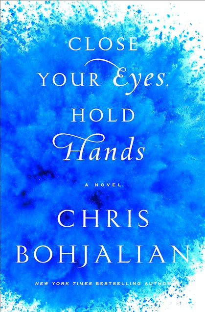 """Close Your Eyes. Hold Hands"" by Chris Bohjalian. ""Close Your Eyes. Hold Hands"" by Chris Bohjalian."